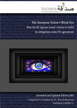 The European Union's Blind Eye: How the EU ignores Israel's failure to fulfil its obligations under EU agreements (Click now to download PDF)